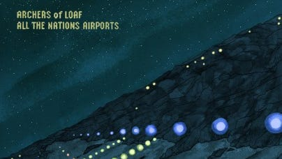 """Archers of Loaf """"All the Nations Airports"""""""