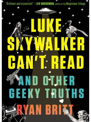 """Luke Skywalker Can't Read"" is the new pop culture book you have to read."