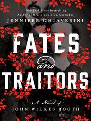 Fates and Traitors: A Novel of John Wilkes Booth. By Jennifer Chiaverini. Dutton.400 pages. $27.
