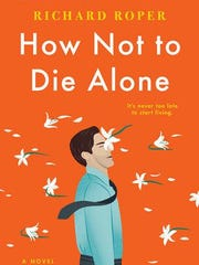 """""""How Not to Die Alone,"""" by Richard Roper"""