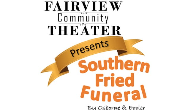Fairview Community Theater presents Southern Fried Funeral July 26-29.