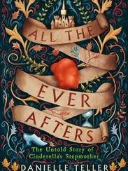 """""""All the Ever Afters"""" by Danielle Teller."""