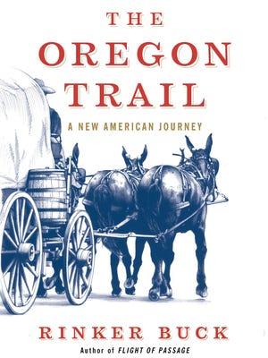 'The Oregon Trail' by Rinker Buck