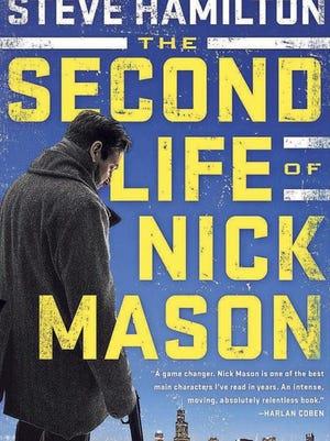 """The Second Life of Nick Mason"" (G.P. Putnam's Sons), by Steve Hamilton"