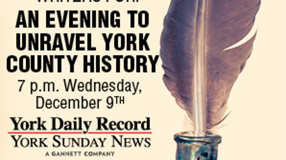 The York Daily Record will host this evening in which stories about York County history will reign.