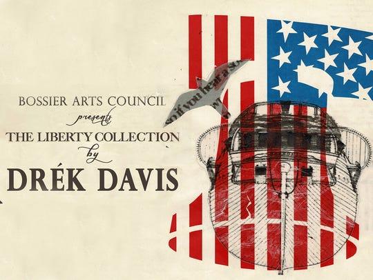 """Drék Davis: """"The Liberty Collection"""" exhibit open through"""