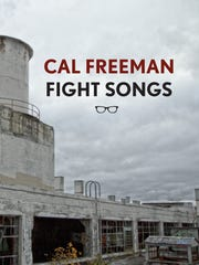 """Fight Songs,"" Cal Freeman's new collection, arrives"