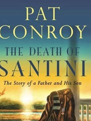 The Death of Santini: A Story of a Father and His Son