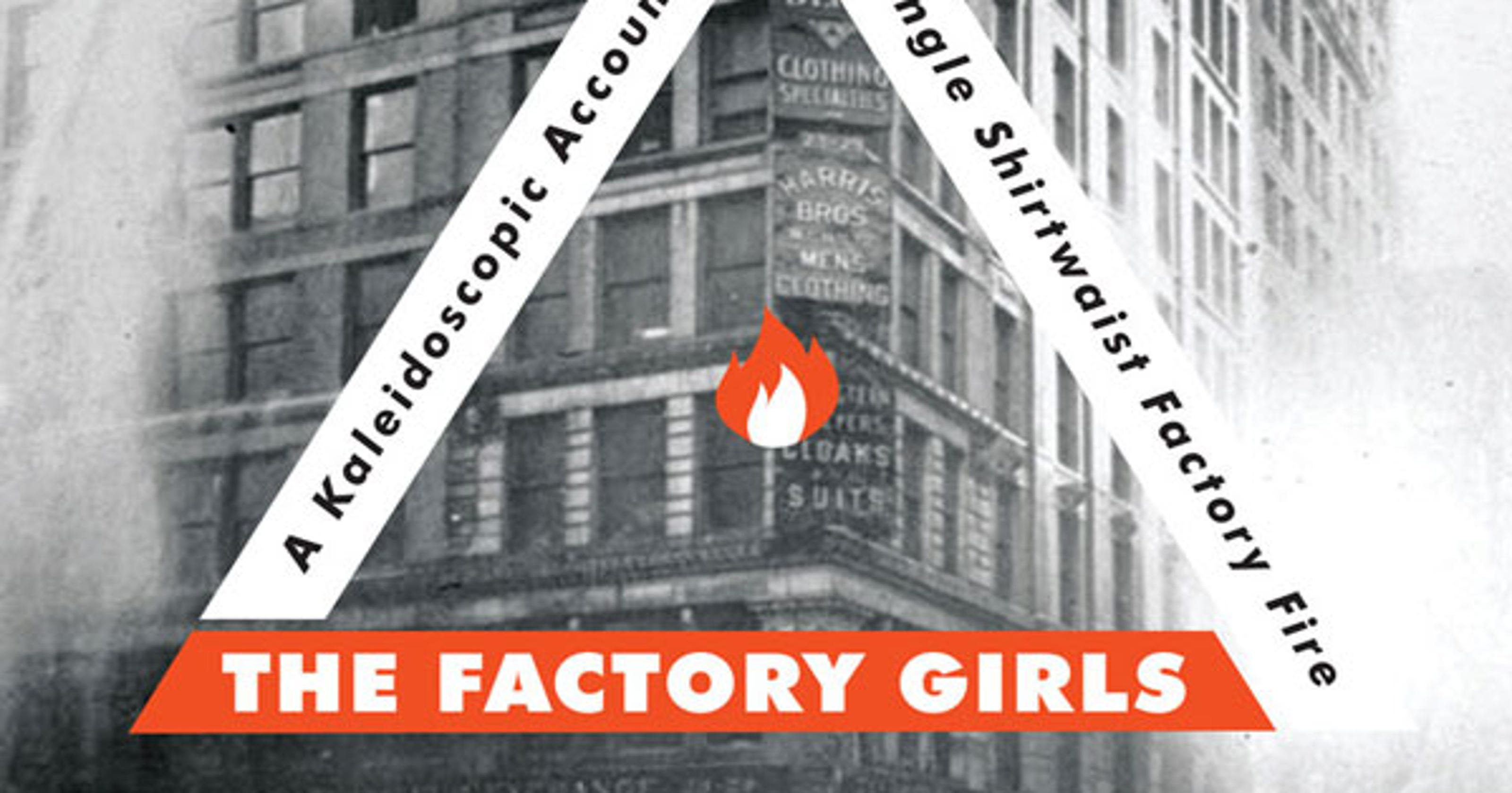 Factory Girls' recalls the horrific Triangle Shirtwaist fire