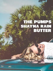 The Pumps, Shayna Rain and Butter will play Sept. 24 at Brown's Towne Lounge.