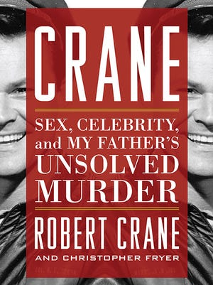 """""""Crane: Sex, Celebrity, and My Father's Unsolved Murder"""" is Robert Crane's third  book with Christopher Fryer."""