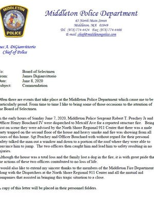 Middleton Police Chief James DiGianvittorio sent this letter of commendation to the Board of Selectmen to recognize the efforts of Sgt. Robert Peachey Jr. and Officer Henry Bouchard IV. The officers helped a man escape a fire on Metcalf Avenue on June 7.