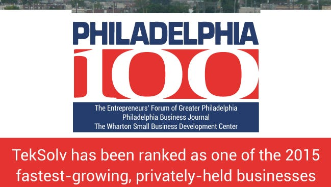 TekSolv was ranked as one of the fastest-growing, privately-held businesses in the greater Philadelphia region.