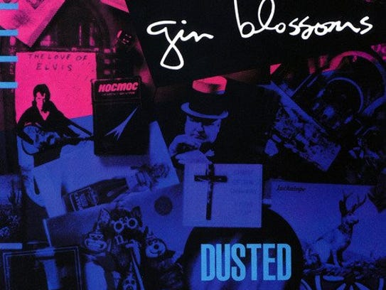 "Gin Blossoms' first album ""Dusted."""