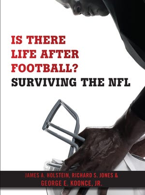 """""""Is There Life after Football?"""" by James A. Holstein, Richard S. Jones & George E. Koonce Jr."""