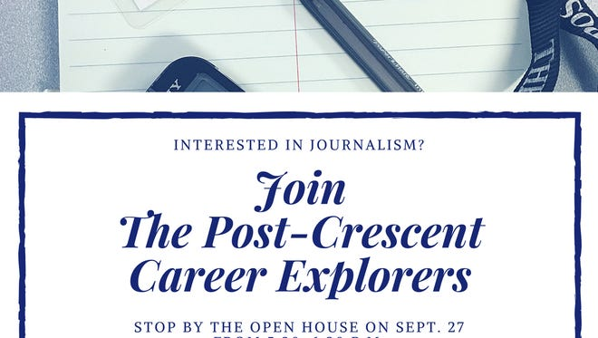 The Post-Crescent is hosting an open house for its Career Explorers post on Sept. 27.