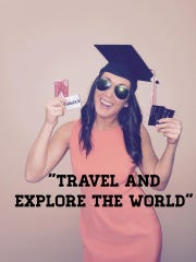 """""""Travel and explore the world"""""""