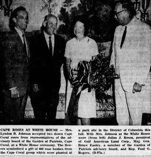 First Lady, Mrs. Lyndon Johnson, was presented with two dozen Cape Coral roses. The roses represented the 600 rose bushes planted by the GALC in a Washington, D.C. park.