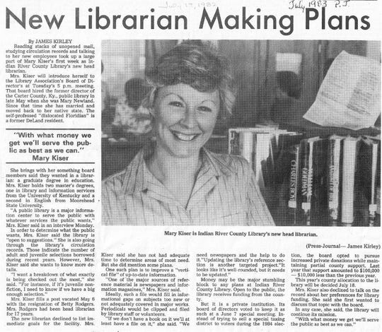 Mary Snyder, who in 1983 was Mary Kiser, was named head librarian of the Indian River County Library. She arrived from Carter County, Kentucky.