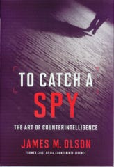 'To Catch a Spy: The Art of Counterintelligence' by James M. Olson