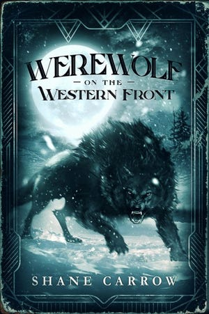 """""""Werewolf on the Western Front"""" is by Shane Carrow."""
