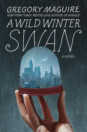 """""""A Wild Winter Swan,"""" by Gregory Maguire. (HarperCollins Publishers/TNS)"""