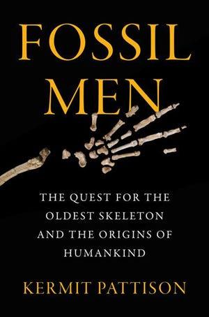 """Fossil Men,"" by Kermit Pattison. (HarperCollins Publishers/TNS)"
