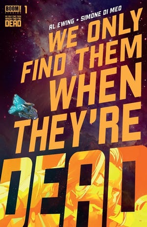 """Al Ewing and Simone DiMeo are the creators of """"We Only Find Them When They're Dead."""" [Boom! Studios]"""