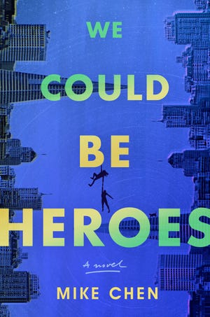 """This cover image released by Mira shows """"We Could Be Heroes"""" by Mike Chen. (Mira via AP)"""