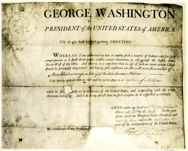 This document signed by President George Washington authorized the appointment of Muckleshamingo to Captain of Militia. [OKLAHOMA HISTORICAL SOCIETY]