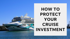 How to protect your cruise ticket purchase and avoid surprises