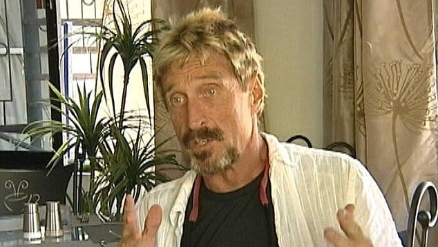 Anti-virus pioneer John McAfee during a May 2 interview with News 5 Belize about an April 30 raid of his home and compound by the country's Gang Suppression Unit. He was arrested for unlicensed drug manufacturing and illegal firearms. The government later dropped all charges.