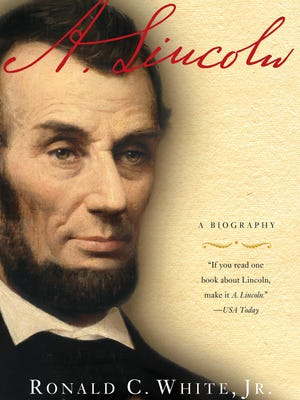 Ronald C. White Jr.'s 'A. Lincoln: A Biography'