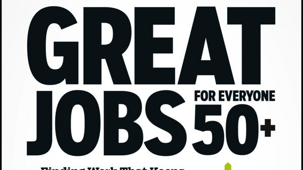 """""""Great Jobs for Everyone 50+: Finding Work That Keeps You Happy and Healthy ... and Pays the Bills,"""" by Kerry Hannon, Wiley Global Finance, $18.95,"""