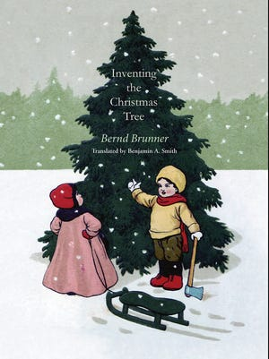 'Inventing the Christmas Tree' by Bernd Brunner
