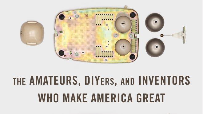 Tinkerers retells history of American ingenuity