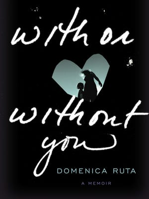 'With or Without You' by Domenica Ruta