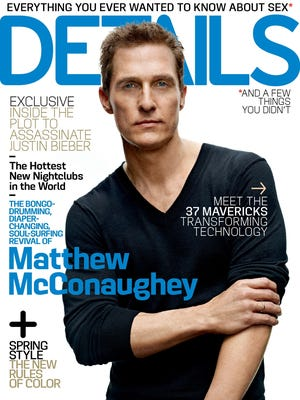 Matthew McConaughey is on the cover of the April issue of 'Details' magazine, on sale  March 26.