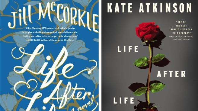 Seeing double: 'Life After Life' by Jill McCorkle and 'Life After Life' by Kate Atkinson are both being published.