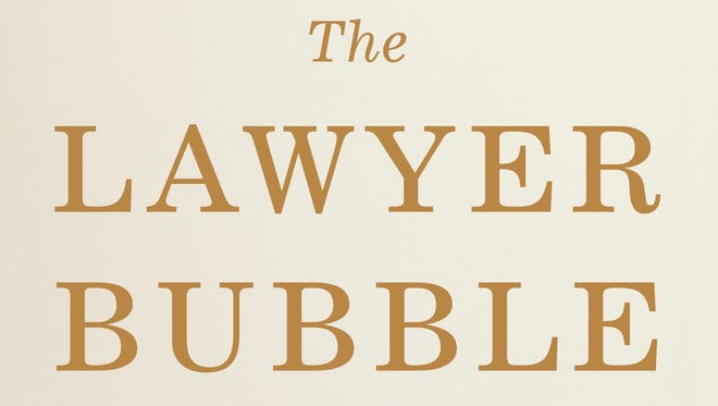 The Lawyer Bubble: A Profession in Crisis. by Steven J. Harper. Basic Books. 274 pages. $26.99