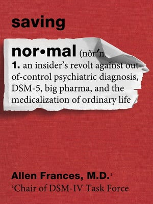 """Saving Normal,"" by Allen Frances, is out Tuesday."