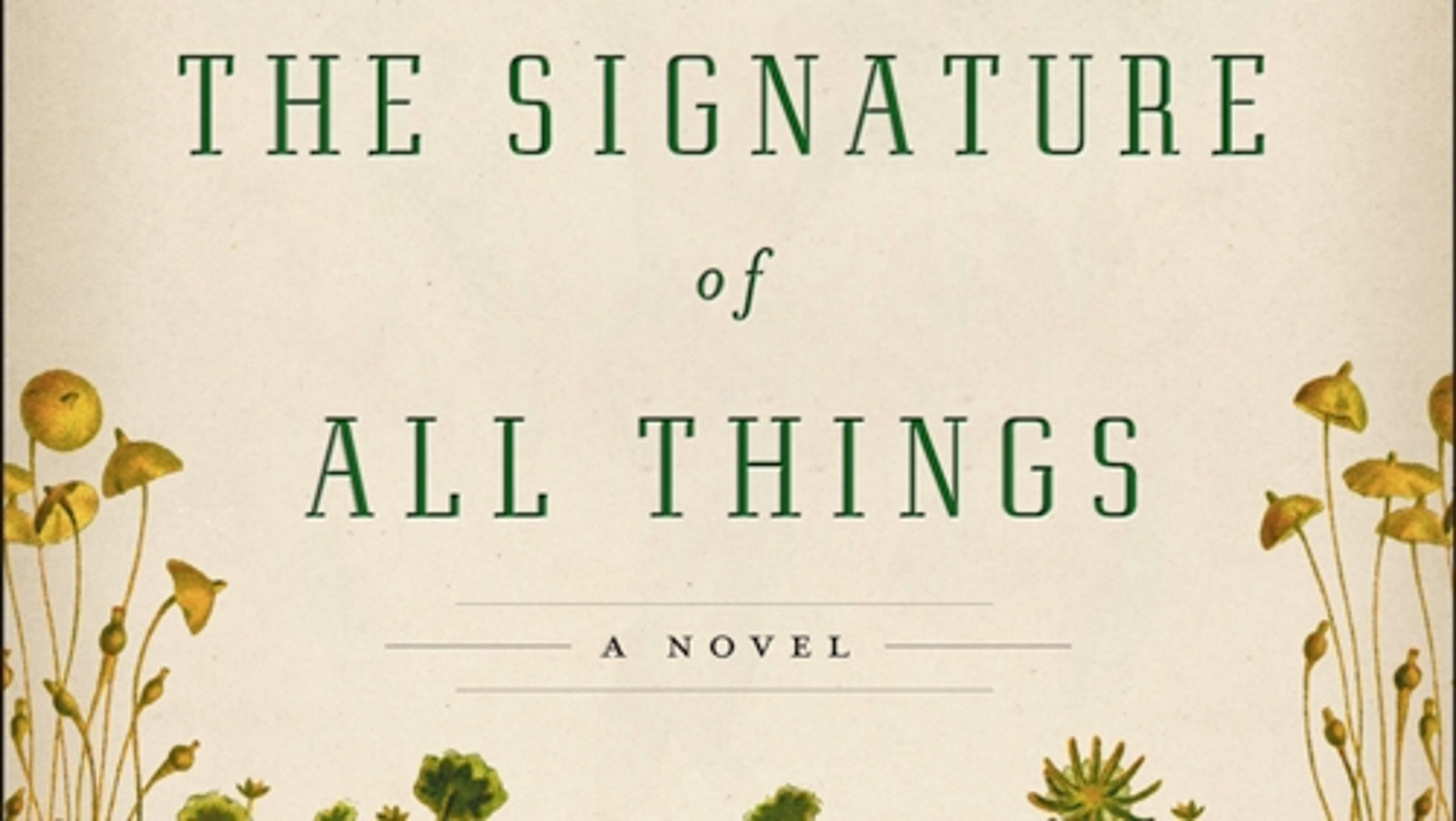 Excerpt The Signature of All Things by Elizabeth Gilbert