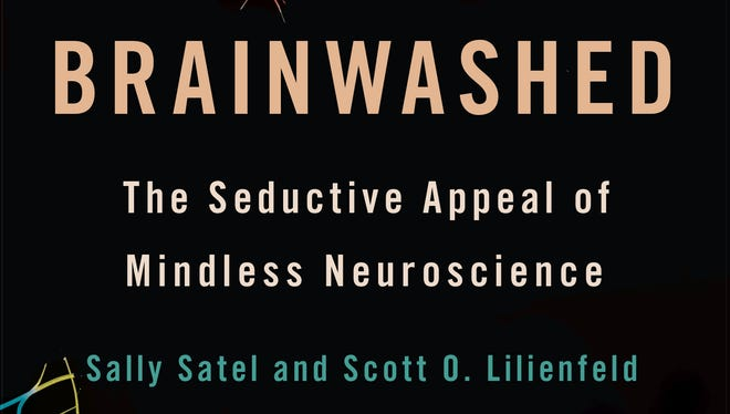 """Cover of """"Brainwashed"""" by Sally Satel and Scott Lilienfeld"""