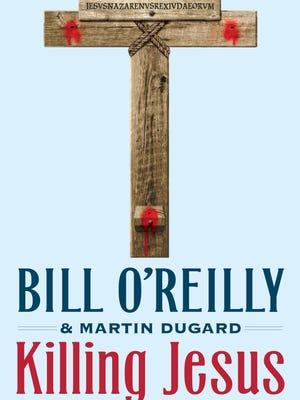 'Killing Jesus' is Bill O'Reilly's newest book.