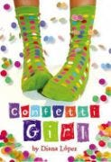"""ConfettI Girl"" by Diana Lopez"
