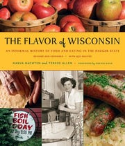 The Flavor of Wisconsin: An Informal History of Food and Eating in the Badger State. By Harva Hachten and Terese Allen.