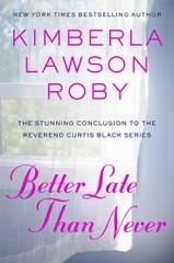 """Better Late Than Never"" by Kimberla Lawson Roby."
