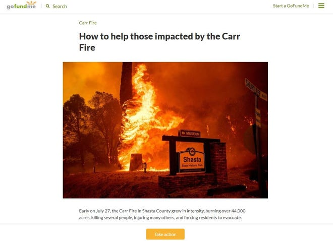 Carr Fire funds have their own page on GoFundMe.com. As of Wednesday morning, the company had approved 576 Carr Fire-related accounts.