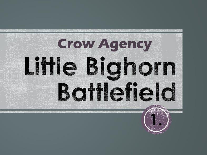 1. Little Bighorn Battlefield
