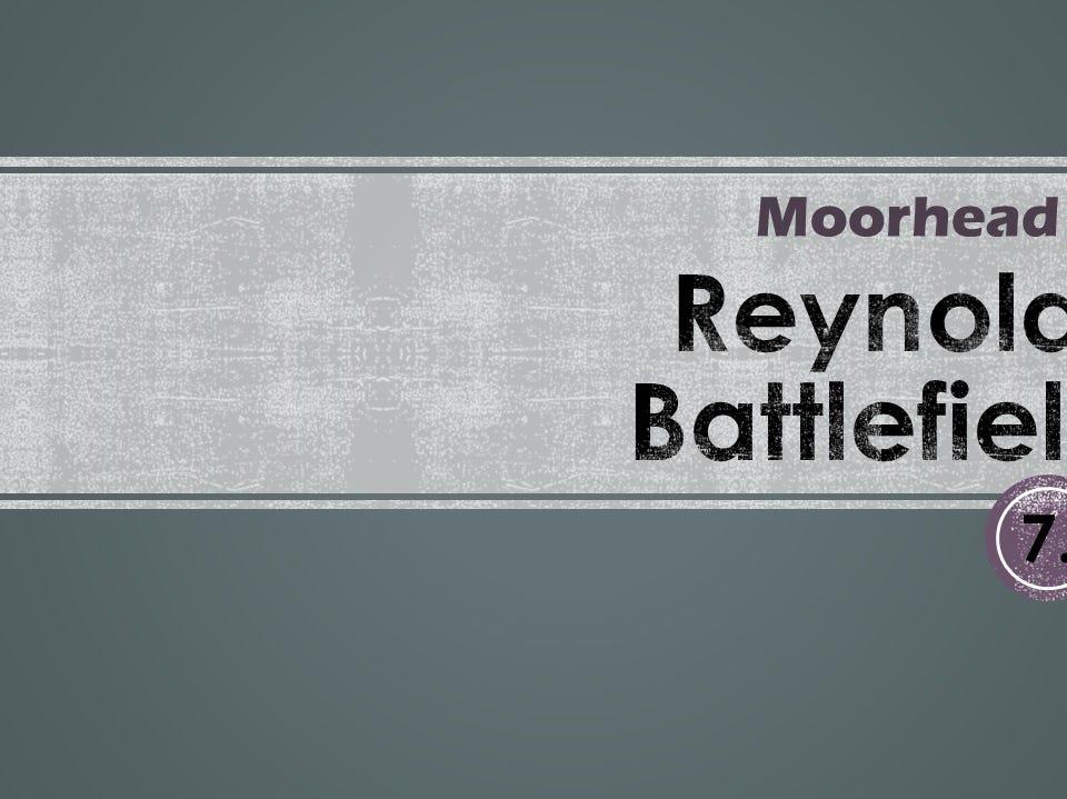 7. Reynolds Battlefield